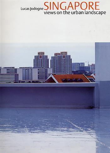 Singapore: Views on the Urban Landscape