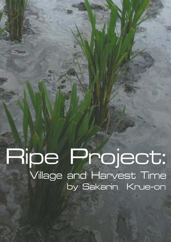 Ripe Project: Village and Harvest Time: Sakarin Krue-on