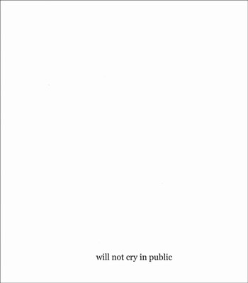 Will Not Cry in Public: Art Exhibition by Yield
