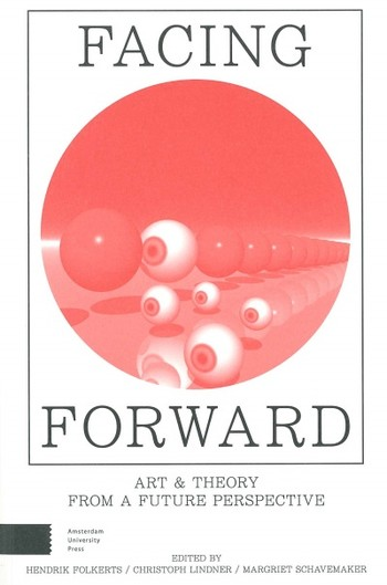 Facing Forward: Art & Theory from a Future Perspective