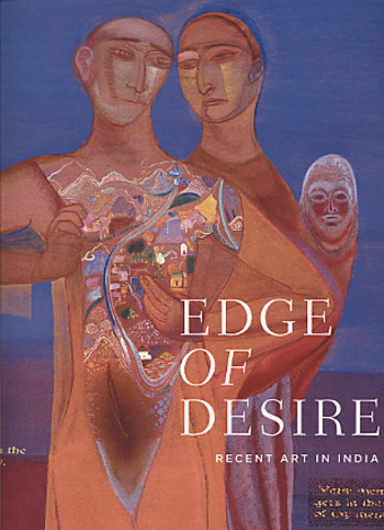 Edge of Desire: Recent Art in India