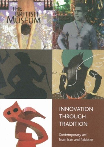 Innovation Through Tradition: Contemporary Art from Iran and Pakistan