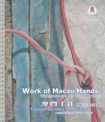 Work of Macao Hands: Watercolours by Carol Archer