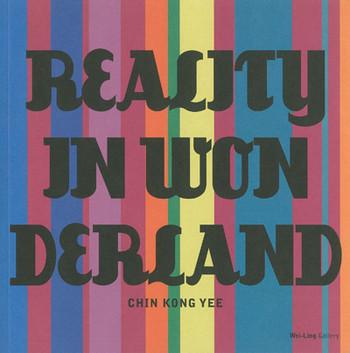 Chin Kong Yee: Reality in Wonderland