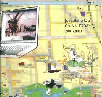 Josephine Do: China Today 2001-2003