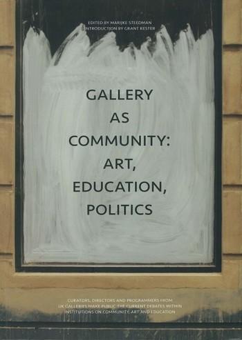 Gallery As Community: Art, Education, Politics
