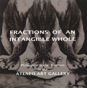 Fractions of an Intangible Whole: Philippine Social Realism in the Ateneo Art Gallery