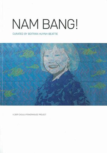 Nam Bang! A 2009 Casula Powerhouse Project