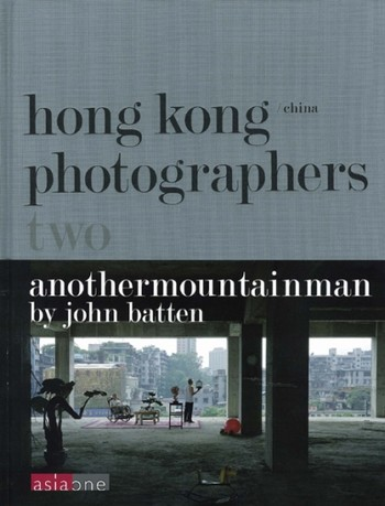 Hong Kong/China Photographers Two: Anothermountainman by John Batten