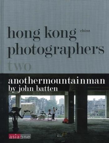 Hong Kong/China Photographers Two: Anothermountainman by John Batten