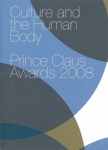 Culture and the Human Body: Prince Claus Awards 2008