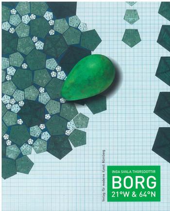 Inga Svala Thorsdottir: Borg 21°W & 64°N