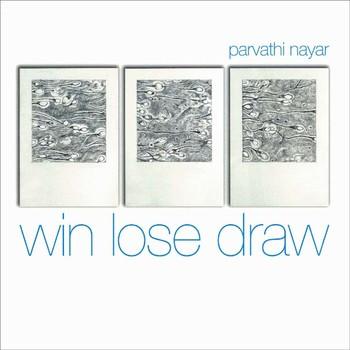 Parvathi Nayar: win lose draw