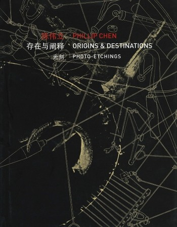 Phillip Chen: Origins & Destinations: Photo-etchings