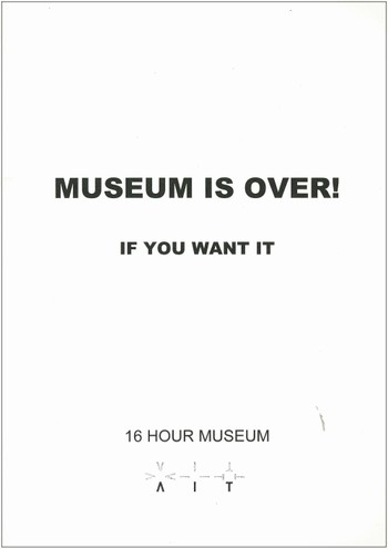 Museum is Over: If You Want It: 16 Hour Museum