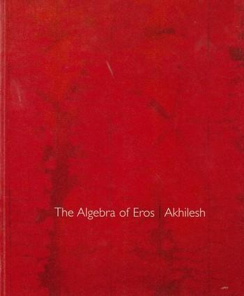 The Algebra of Eros: Akhilesh