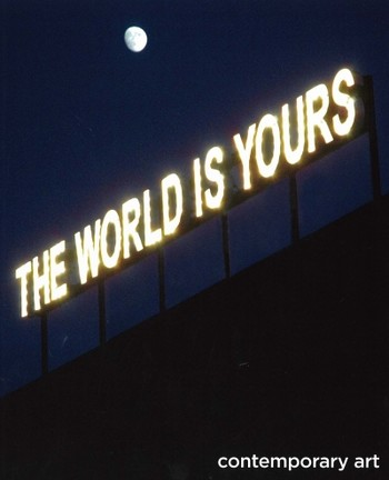 The World is Yours. Contemporary Art