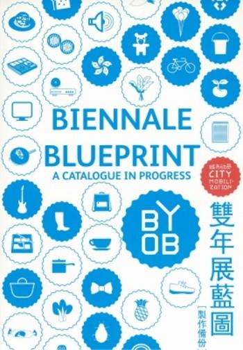 Biennale Blueprint (A Catalogue in Progress)