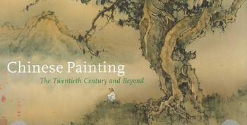 Chinese Painting: The Twentieth Century and Beyond