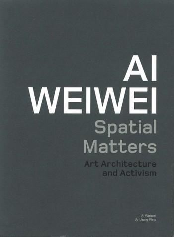 Ai Weiwei: Spatial Matters