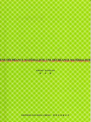 Une Decheance Materialiste: Zhang Xiaotao