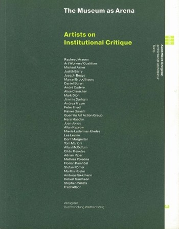 The Museum as Arena: Artists on Institutional Critique