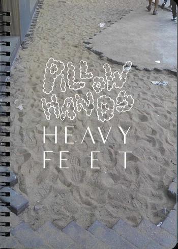 Pillow Hands Heavy Feet