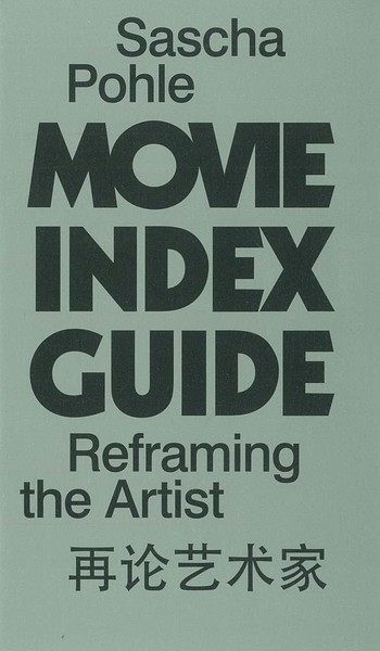 Sascha Pohle Reframing the Artist Movie Index Guide_Cover
