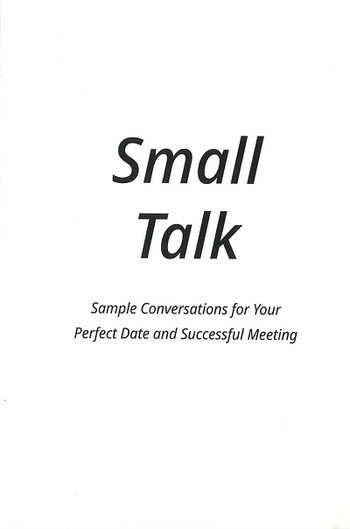 Small Talk: Sample Conversations for Your Perfect Date and Successful Meeting