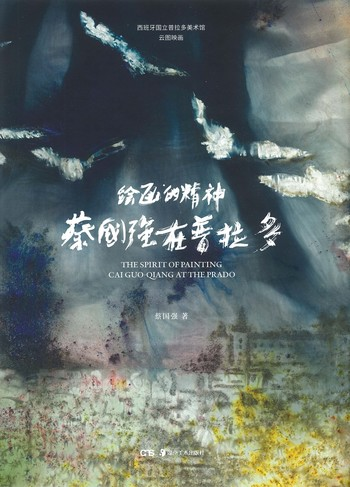 The Spirit of Painting Cai Guo-qiang at the Prado_Cover