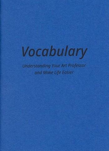 Vocabulary: Understanding Your Art Professor and Make Life Easier