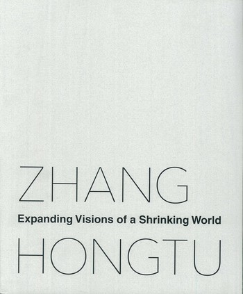 Zhang Hongtu: Expanding Visions of a Shrinking World