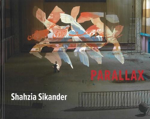 Shahzia Sikander: Parallax