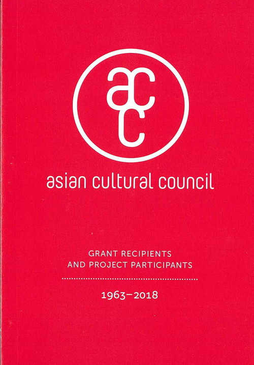 Asian Cultural Council: Grant Recipients and Project Participants 1963–2018