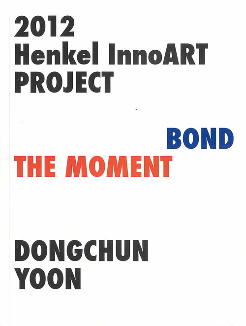 2012 Henkel InnoART Project—Bond the Moment: Dongchun Yoon