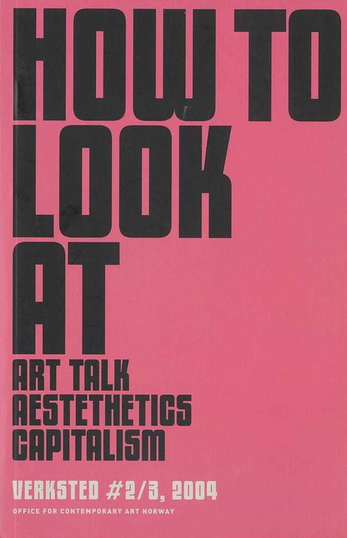 How to Look at Art-Talk, Aesthetics, Capitalism