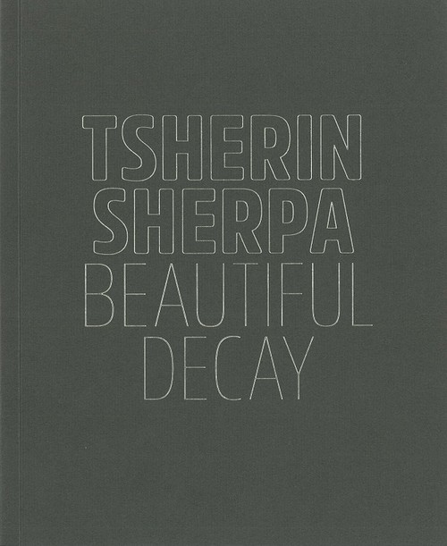 Tsherin Sherpa: Beautiful Decay