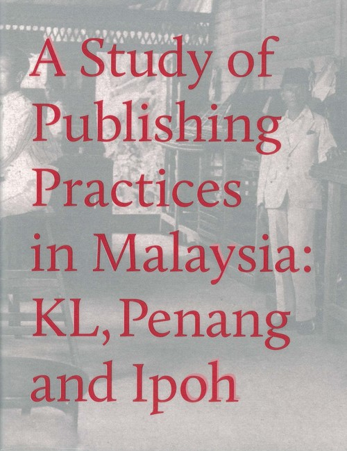 A Study of Publishing Practices in Malaysia KL, Penang and Ipoh_Cover