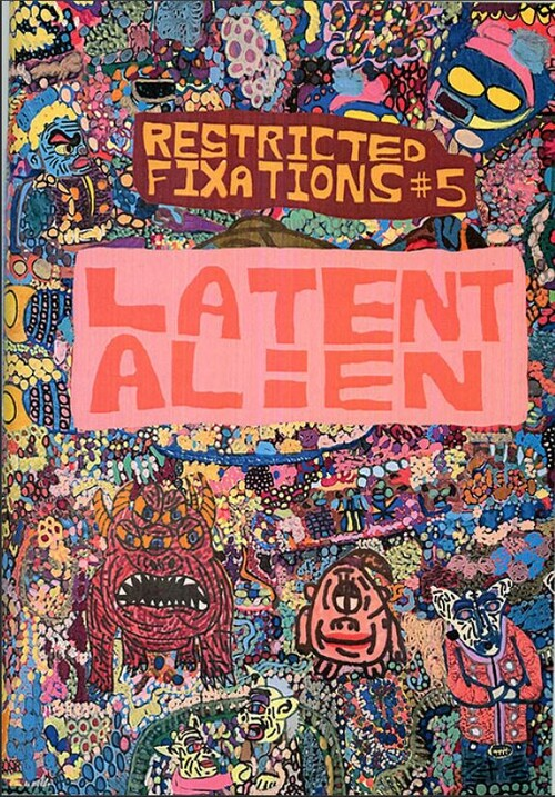 Restricted Fixations Issue 5: Latent Alien
