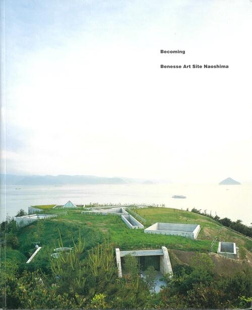 Becoming— Benesse Art Site Naoshima
