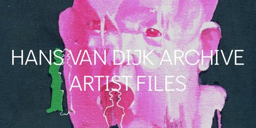 Hans van Dijk Archive 戴漢志檔案.Artist Files 藝術家檔案