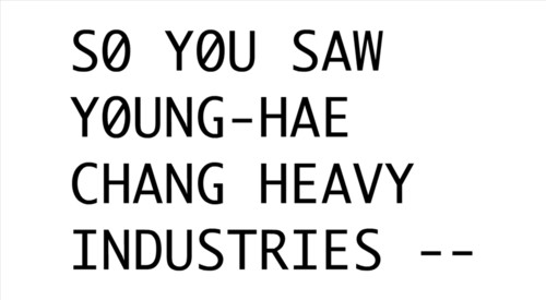 Fig. 5: Still image from <i>I Saw Young-Hae Chang Heavy Industries (Or Did I?)</i>, 2011.