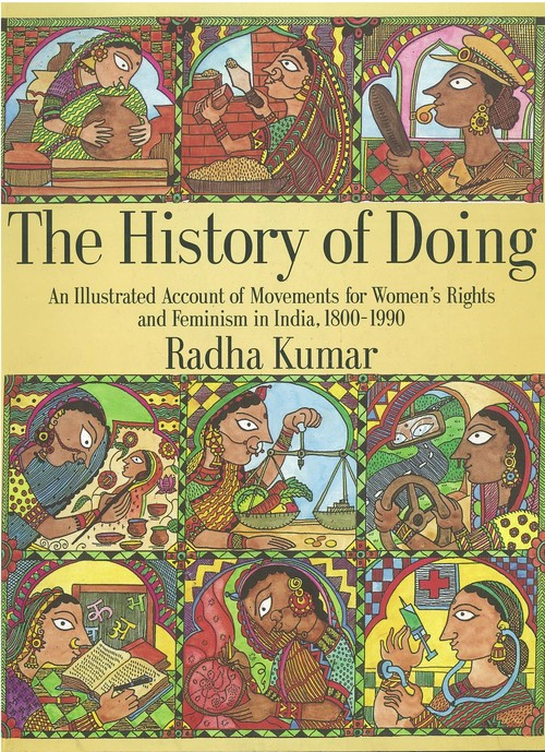 Image: Cover of <i>The History of Doing: An Illustrated Account of Movements for Women's Rights and Feminism in India, 1800-1900</i> (New Delhi: Zubaan, 1993).