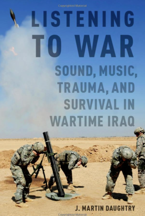 Image: Cover of <i>Listening to War</i> by J. Martin Daughtry.
