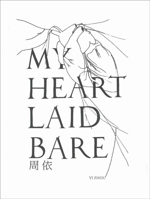 My Heart Laid Bare: Zhou Yi