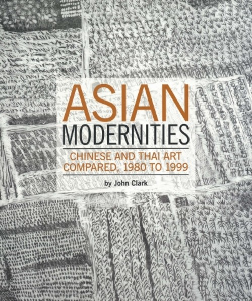 Asian Modernities: Chinese and Thai Art Compared, 1980 to 1999