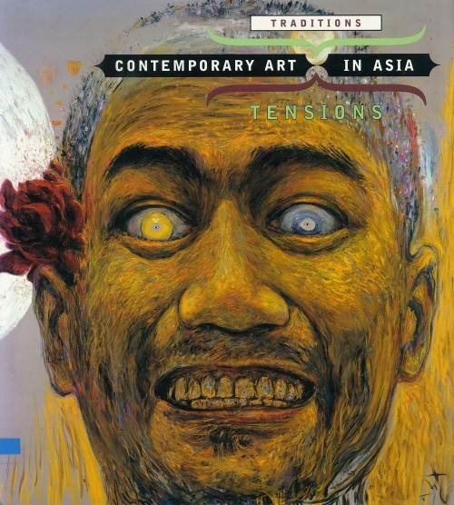 Contemporary Art in Asia: Traditions/Tensions