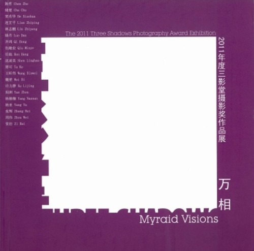 Myraid Visions: The 2011 Three Shadows Photography Award Exhibition