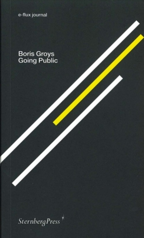 e-flux journal: Boris Groys Going Public