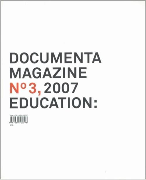 Documenta Magazine No 3, 2007: Education